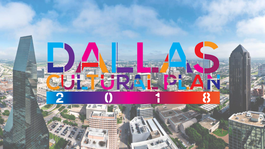 Dallas unveils the first City Cultural Plan since 2002
