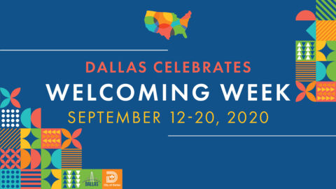 "Dallas celebrates Welcoming Week by ""Creating Home Together"""