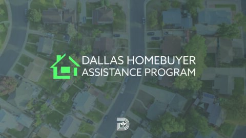 Homebuyer Assistance Program helps qualified buyers move into Dallas